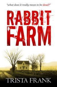The cover of my new novel, Rabbit Farm